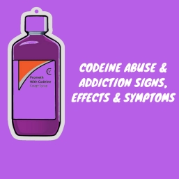 CODEINE ABUSE & ADDICTION SIGNS, EFFECTS & SYMPTOMS